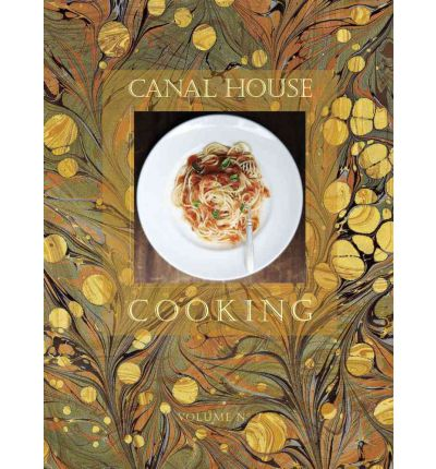 Canal House Cooking: Volume 7 : Christopher Hirsheimer : 9780982739440