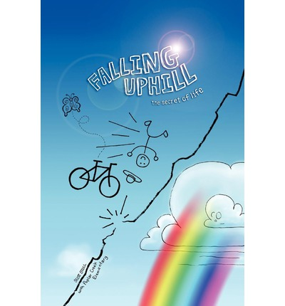 Falling Uphill : The Secret of Life