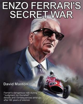 Enzo Ferrari S Secret War David Manton 9780983413301