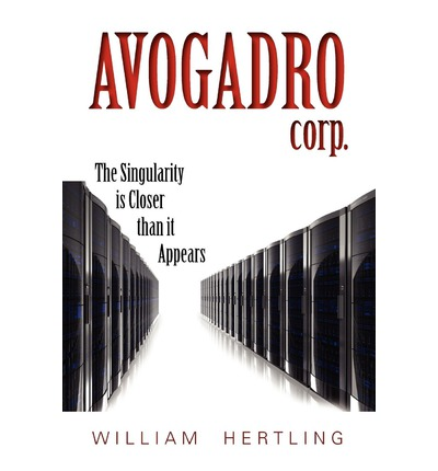 Avogadro Corp : The Singularity is Closer Than it Appears