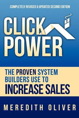 Click Power : The Proven System Home Builders Use to Increase Sales