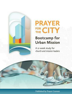Prayer for the City : Bootcamp for Urban Mission