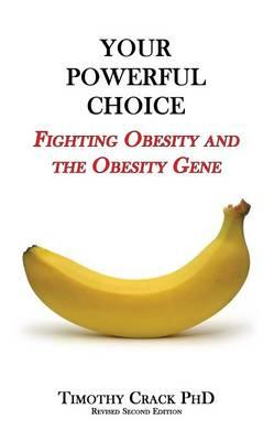 Your Powerful Choice : Fighting Obesity and the Obesity Gene