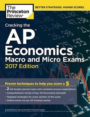 Cracking the AP Economics Macro and Micro Exams: 2017 Edition