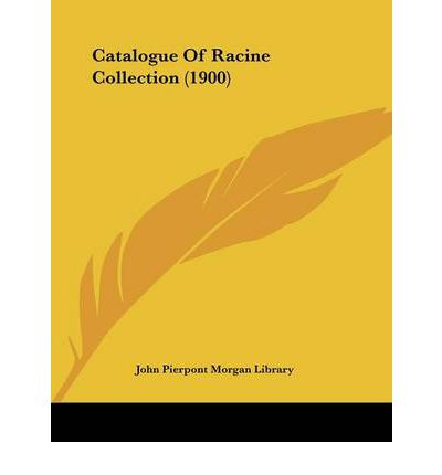 Catalogue of Racine Collection (1900)