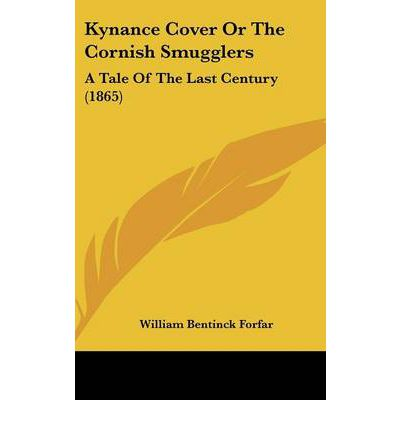 Kynance Cover Or The Cornish Smugglers : A Tale Of The Last Century (1865)
