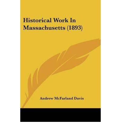 Historical Work in Massachusetts (1893)