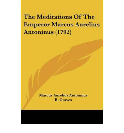 The Meditations of the Emperor Marcus Aurelius Antoninus (1792)