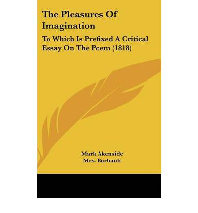 The Pleasures of Imagination : To Which Is Prefixed a Critical Essay on the Poem (1818)