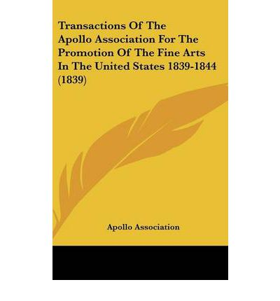 Transactions of the Apollo Association for the Promotion of the Fine Arts in the United States 1839-1844 (1839)