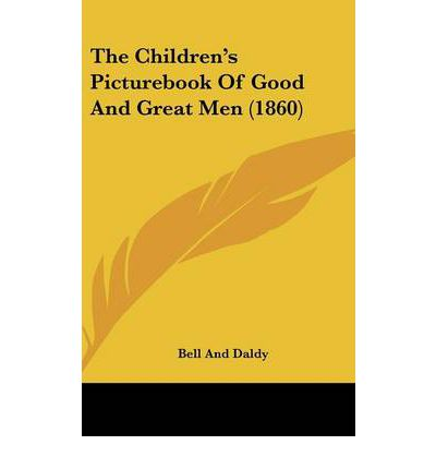 The Children's Picturebook of Good and Great Men (1860)