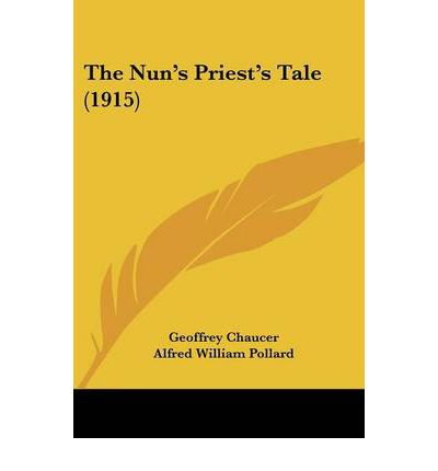the nuns priests tale Excerpt mv only need for a preface to this edition of the ivorme frasier tale is to offer my thanks to dr j f payne for his kindness in contributing the interesting.