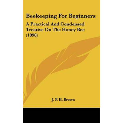 Beekeeping for beginners j p h brown 9781104672157 - Beekeeping beginners small business ...