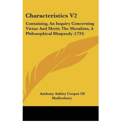 Characteristics V2 : Containing, an Inquiry Concerning Virtue and Merit; The Moralists, a Philosophical Rhapsody (1733)