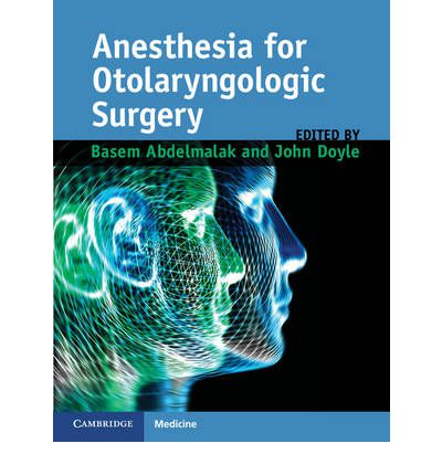 Anesthesia for Otolaryngologic Surgery