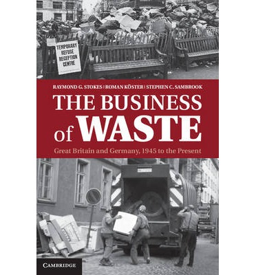 The Business of Waste : Great Britain and Germany, 1945 to the Present