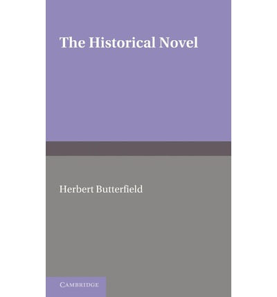 herbert butterfield essay Having recently revisited herbert butterfield's the whig interpretation of history, i  found myself experiencing second thoughts about a work i.