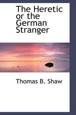 The Heretic or the German Stranger