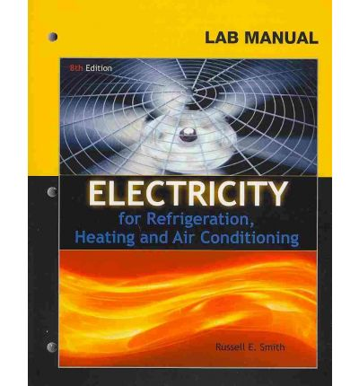 Lab Manual for Smith S Electricity for Refrigeration, Heating and Air Conditioning
