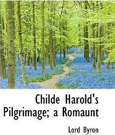 byrons poem childe harolds pilgrimage essay Below is an excerpt of the last ten stanzas of lord byron's 'childe harold's  pilgrimage,' published originally in the 1810s it may be read as an.