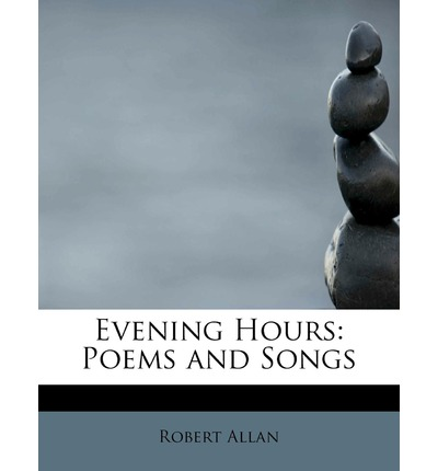 Evening Hours : Poems and Songs