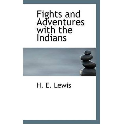 Fights and Adventures with the Indians