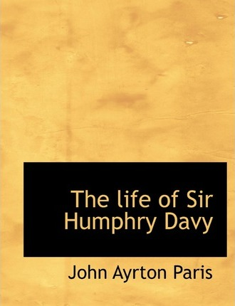 a biography of the life and achievements of chemist sir humphry davy Sir humphry davy, 1st baronet frs mria fgs (17 december 177829 may 1829) was an english chemist and inventor he is probably best remembered today for his discoveries of several alkali and alkaline earth metals, as well as contributions to the discoveries of the elemental nature of chlorine and iodine.