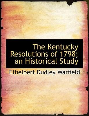 the kentucky resolutions of 1798 Printer-friendly version the following resolutions were proposed to the kentucky legislature, and this version was adopted on november 10, 1798, as a protest against the alien and sedition.
