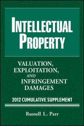 Intellectual Property Valuation Exploitation And Infringement Damages