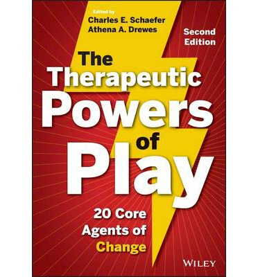 The Therapeutic Powers of Play : 20 Core Agents of Change