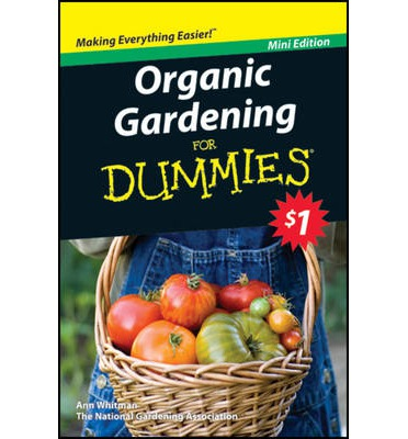 Organic Gardening For Dummies Ann Whitman 9781118436332