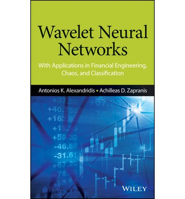 Free downloadable online textbooks Wavelet Neural Networks : With Applications in Financial Engineering, Chaos, and Classification by Antonis K. Alexandridis, Achilleas D. Zapranis PDF CHM