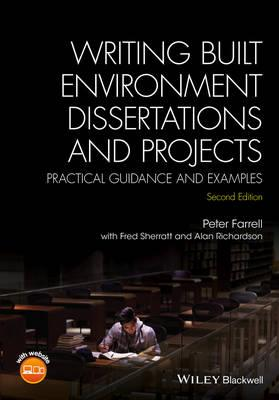 Writing Built Environment Dissertations and Projects : Practical Guidance and Examples
