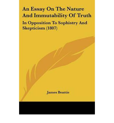 an essay on the nature and immutability of truth Books & other media books - professional & technical law essays on the nature and immutability of truth, in opposition to sophistry and scepticism on poetry and.