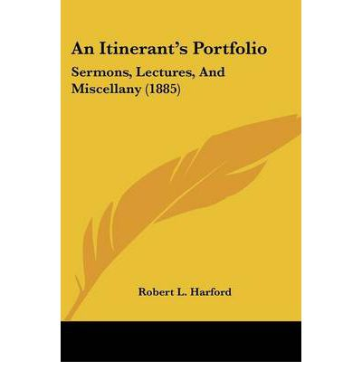 An Itinerant's Portfolio : Sermons, Lectures, and Miscellany (1885)