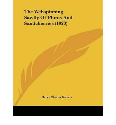 The Webspinning Sawfly of Plums and Sandcherries (1920)
