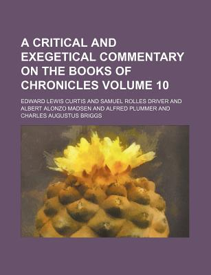 A Critical and Exegetical Commentary on the Books of Chronicles Volume 10