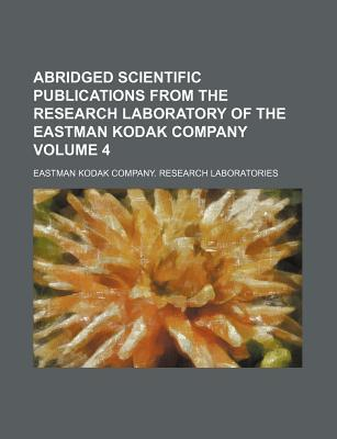 Abridged Scientific Publications from the Research Laboratory of the Eastman Kodak Company Volume 4