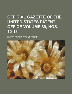 Official Gazette of the United States Patent Office Volume 89, Nos. 10-13