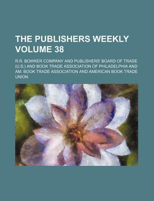 The Publishers Weekly Volume 38