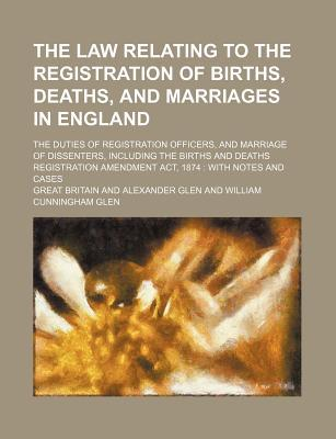 The law relating to the registration of births deaths - Registry office of births marriages and deaths ...