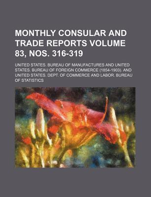 Monthly Consular and Trade Reports Volume 83, Nos. 316-319