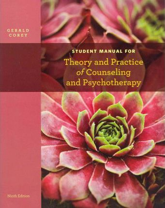 Theory and Practice of Counseling and Psychotherapy, Student Manual