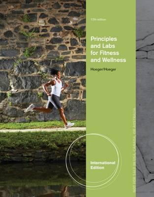 Principles and Labs for FITNESS and WELLNESS Werner Sharon Hoeger 13E textbook