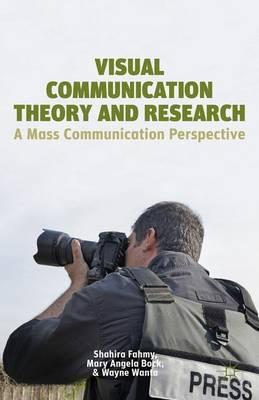 Visual Communication Theory and Research : A Mass Communication Perspective