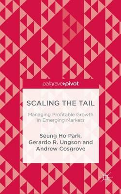 Scaling the Tail 2015 : Managing Profitable Growth in Emerging Markets