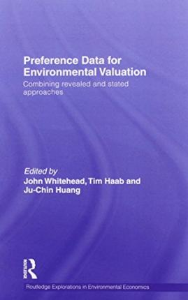 Preference Data for Environmental Valuation : Combining Revealed and Stated Approaches