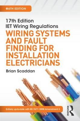 wiring systems and fault finding for installation electricians 17th edition iet wiring regulations