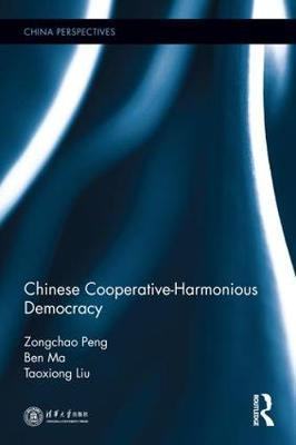 Cooperative Game and Harmonious Governance : Research on Chinese Cooperative-Harmonious Democracy