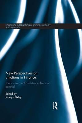 """Download textbooks to kindle fire New Perspectives on Emotions in Finance : The Sociology of Confidence, Fear and Betrayal PDF PDB 1138904082 by Jocelyn Pixley"""""""